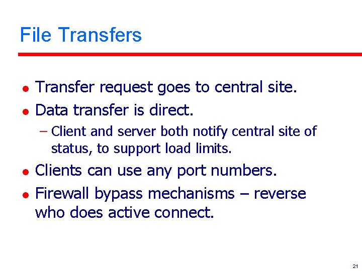 File Transfers l l Transfer request goes to central site. Data transfer is direct.