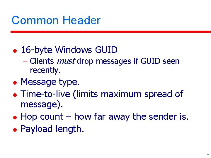 Common Header l 16 -byte Windows GUID – Clients must drop messages if GUID