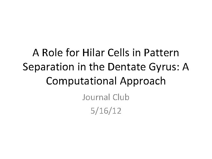 A Role for Hilar Cells in Pattern Separation in the Dentate Gyrus: A Computational