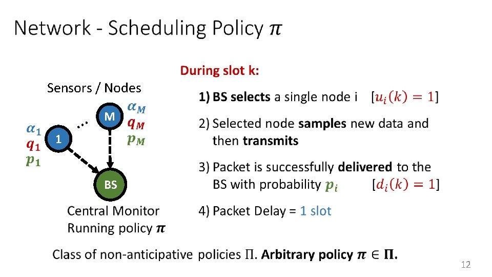 Sensors / Nodes … 1 M BS 12