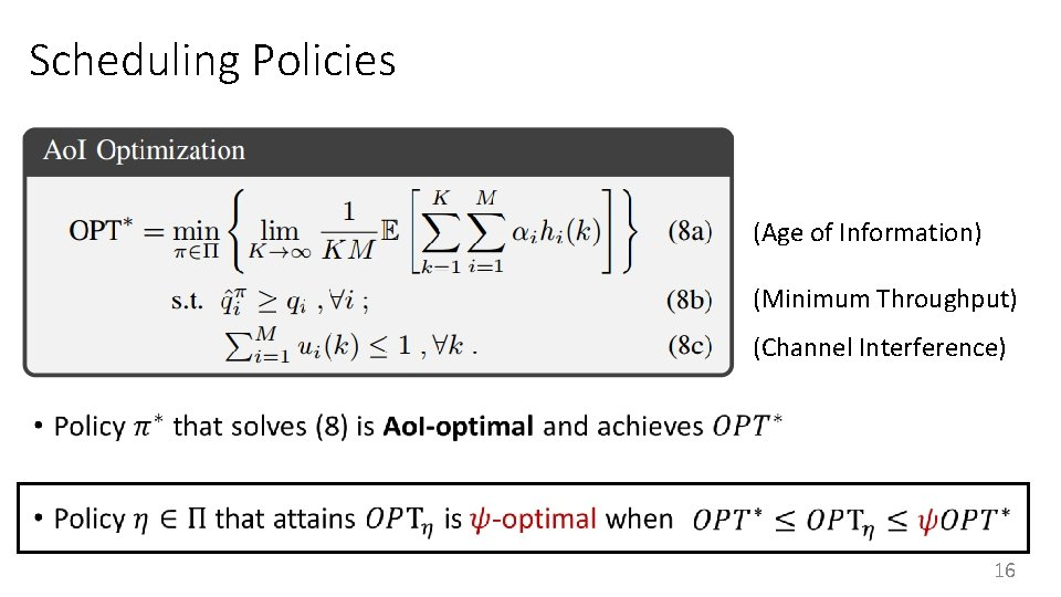 Scheduling Policies • (Age of Information) (Minimum Throughput) (Channel Interference) 16