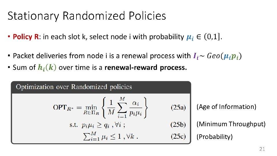 Stationary Randomized Policies • (Age of Information) (Minimum Throughput) (Probability) 21