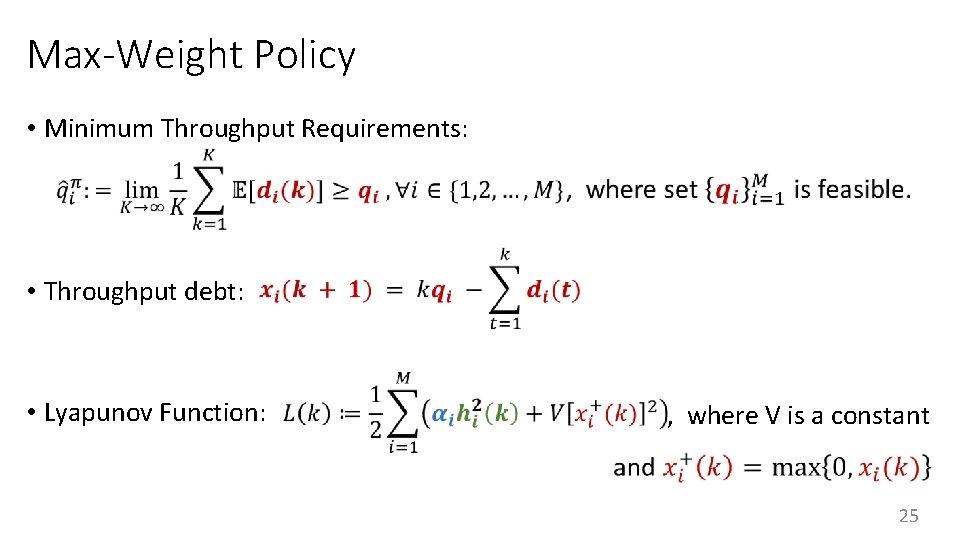 Max-Weight Policy • Minimum Throughput Requirements: • Throughput debt: • Lyapunov Function: , where