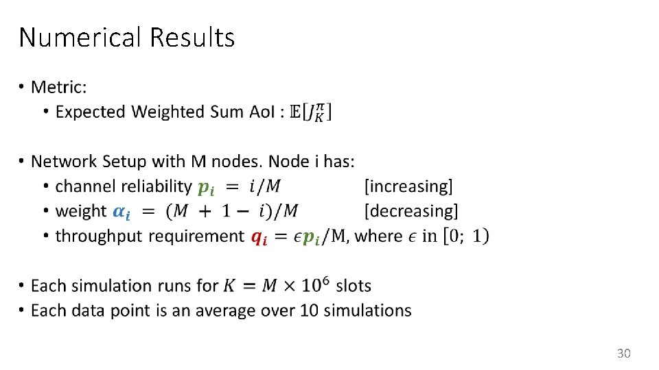 Numerical Results • 30