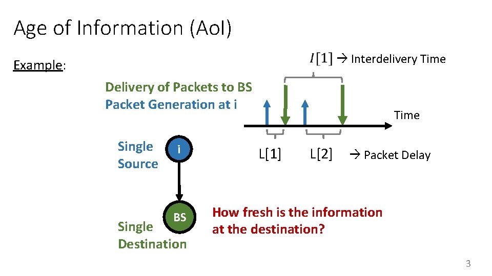 Age of Information (Ao. I) Example: Interdelivery Time Delivery of Packets to BS Packet