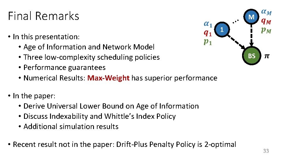 Final Remarks • In this presentation: • Age of Information and Network Model •