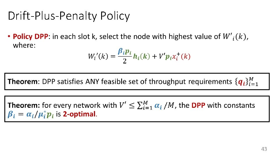 Drift-Plus-Penalty Policy • 43