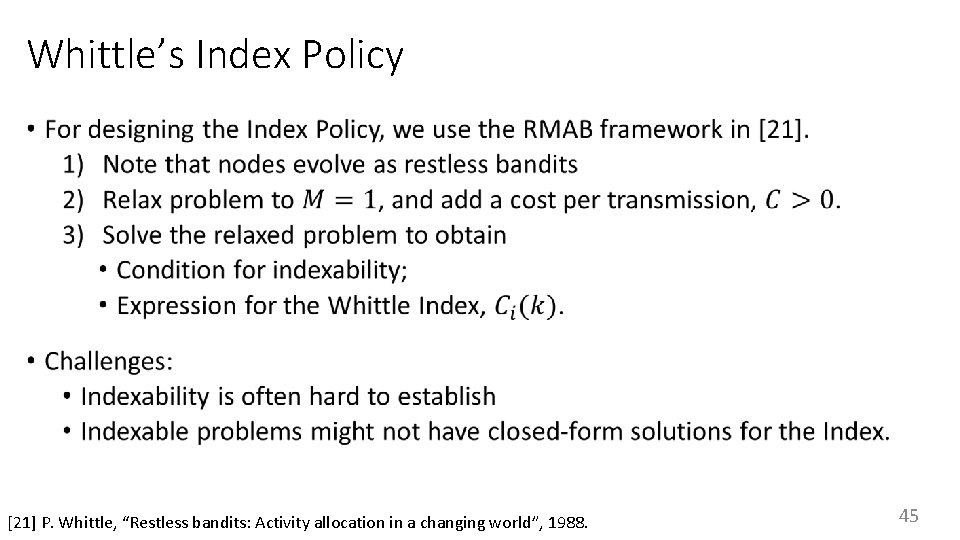 """Whittle's Index Policy • [21] P. Whittle, """"Restless bandits: Activity allocation in a changing"""