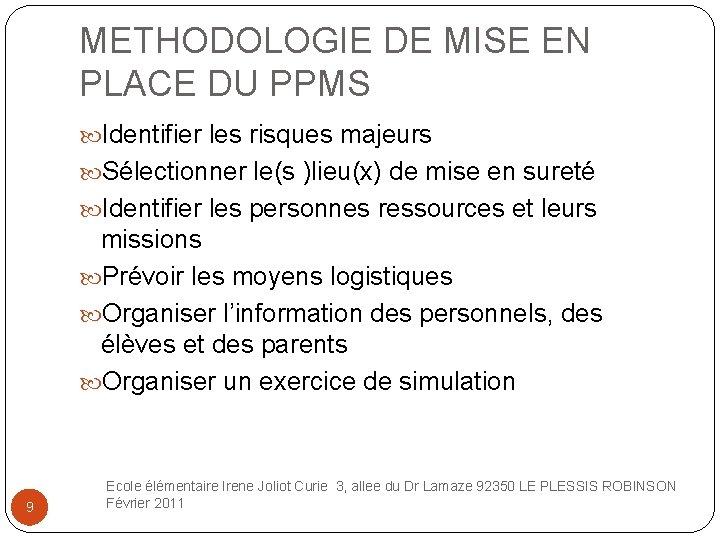 METHODOLOGIE DE MISE EN PLACE DU PPMS Identifier les risques majeurs Sélectionner le(s )lieu(x)