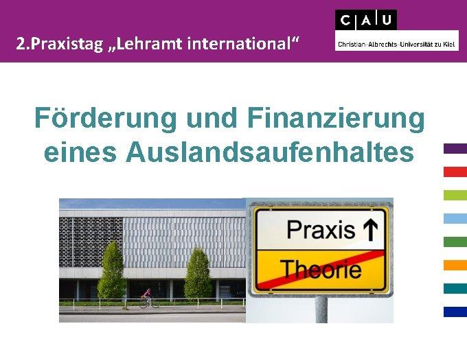 """2. Praxistag """"Lehramt international"""" Förderung und Finanzierung eines Auslandsaufenhaltes"""