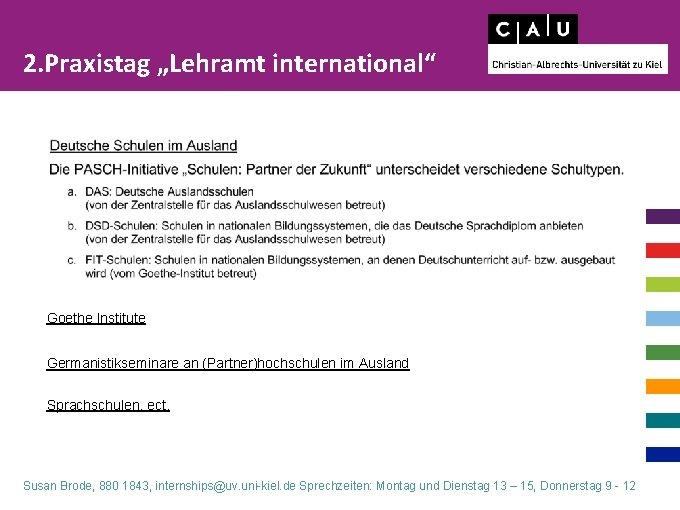 """2. Praxistag """"Lehramt international"""" Goethe Institute Germanistikseminare an (Partner)hochschulen im Ausland Sprachschulen, ect. Susan"""