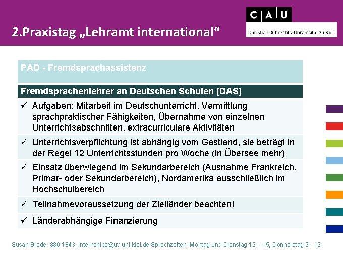 """2. Praxistag """"Lehramt international"""" PAD - Fremdsprachassistenz Fremdsprachenlehrer an Deutschen Schulen (DAS) ü Aufgaben:"""