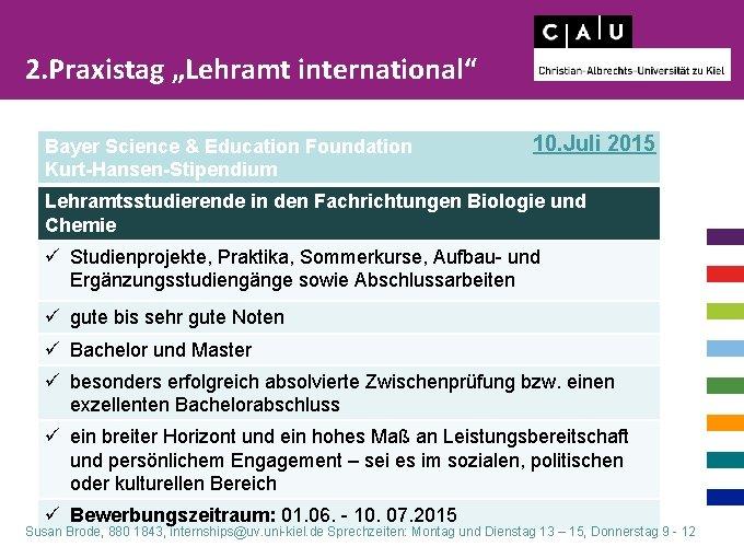 """2. Praxistag """"Lehramt international"""" Bayer Science & Education Foundation Kurt-Hansen-Stipendium 10. Juli 2015 Lehramtsstudierende"""