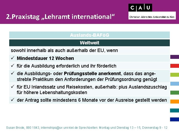 """2. Praxistag """"Lehramt international"""" Auslands-BAFöG Weltweit sowohl innerhalb als auch außerhalb der EU, wenn"""
