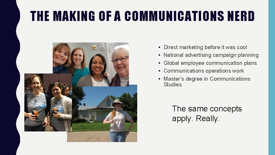 THE MAKING OF A COMMUNICATIONS NERD • • • Direct marketing before it was