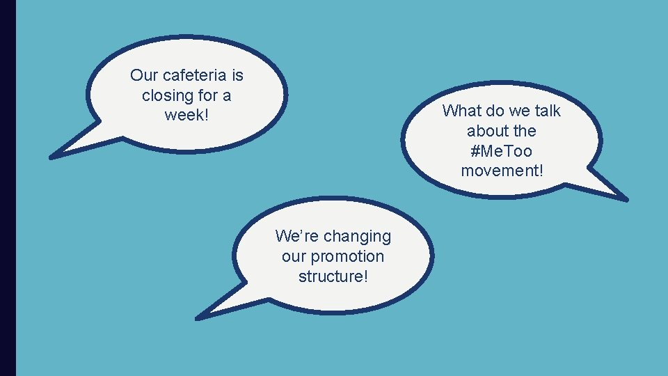 Our cafeteria is closing for a week! What do we talk about the #Me.