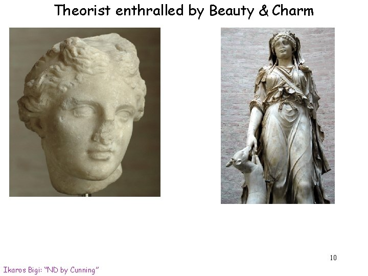 """Theorist enthralled by Beauty & Charm 10 Ikaros Bigi: """"ND by Cunning"""""""