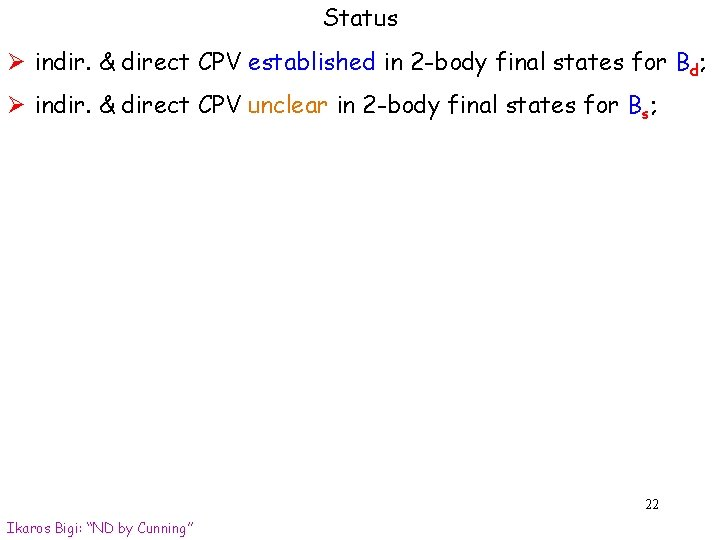 Status Ø indir. & direct CPV established in 2 -body final states for Bd;