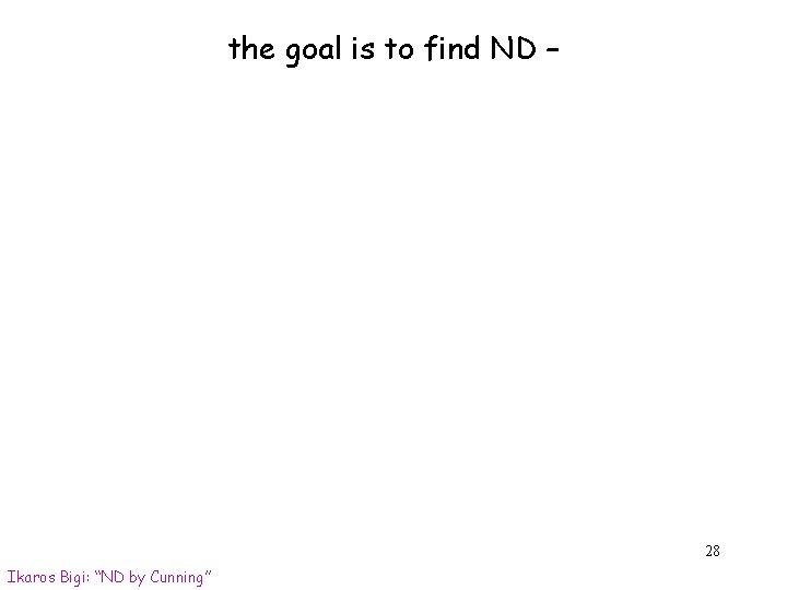 """the goal is to find ND – 28 Ikaros Bigi: """"ND by Cunning"""""""