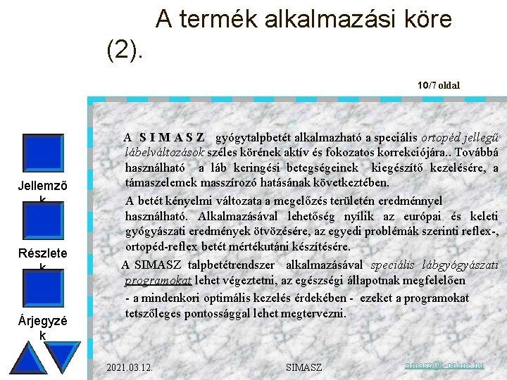 A termék alkalmazási köre (2). 10/7 oldal Jellemző k Részlete k Árjegyzé k A