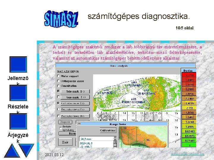 számítógépes diagnosztika. 10/5 oldal A számítógépes szakértői rendszer a láb többirányú táv méretelemzésére, a