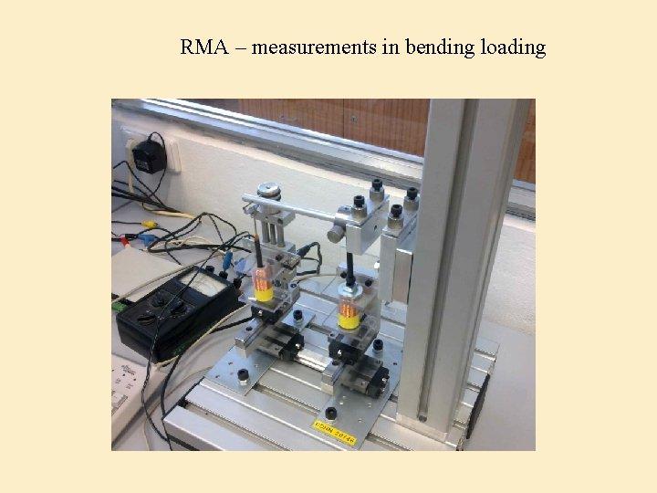 RMA – measurements in bending loading