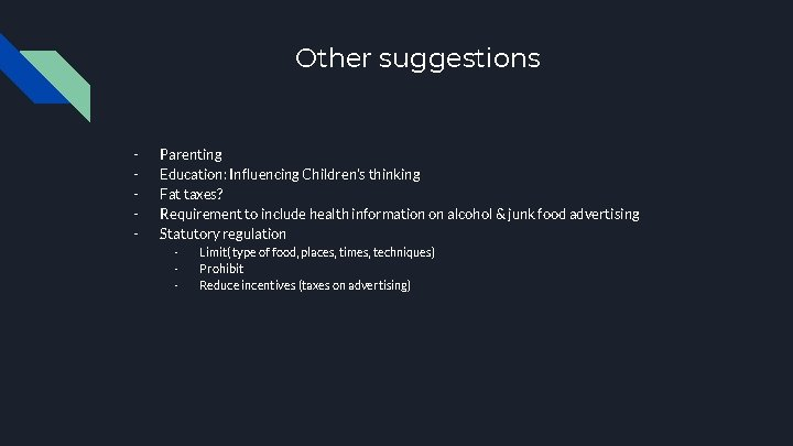 Other suggestions - Parenting Education: Influencing Children's thinking Fat taxes? Requirement to include health