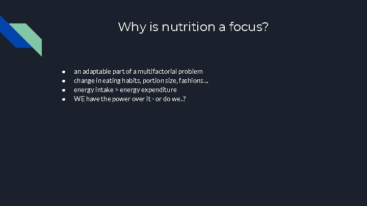 Why is nutrition a focus? ● ● an adaptable part of a multifactorial problem