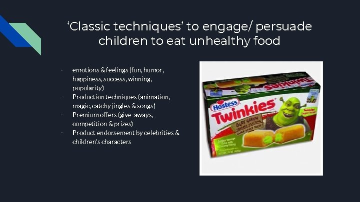 'Classic techniques' to engage/ persuade children to eat unhealthy food - - emotions &
