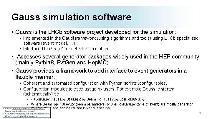 Gauss simulation software • Gauss is the LHCb software project developed for the simulation: