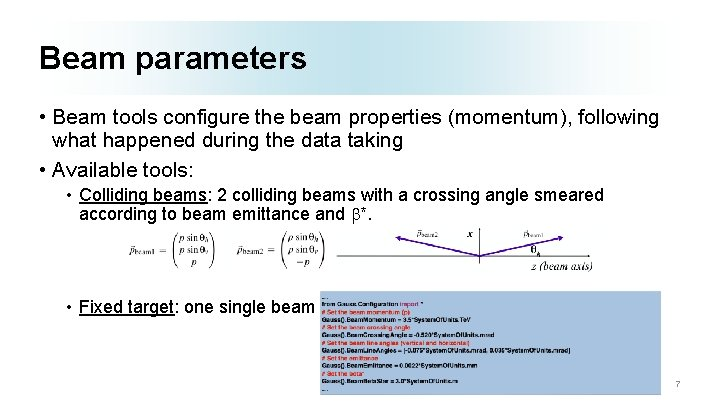 Beam parameters • Beam tools configure the beam properties (momentum), following what happened during