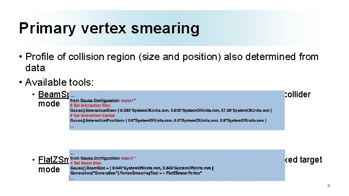 Primary vertex smearing • Profile of collision region (size and position) also determined from