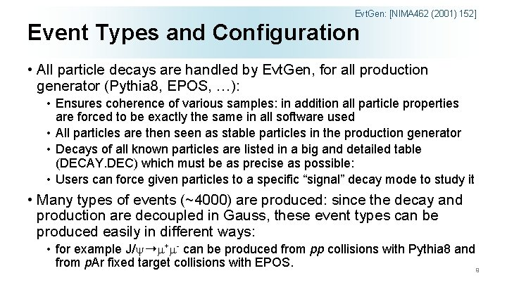 Evt. Gen: [NIMA 462 (2001) 152] Event Types and Configuration • All particle decays
