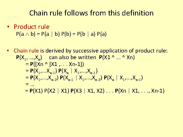 Chain rule follows from this definition • Product rule P(a b) = P(a |