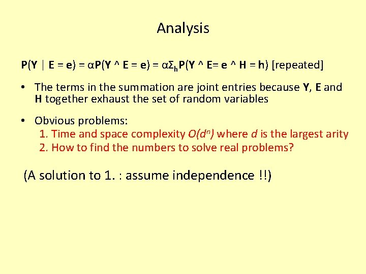 Analysis P(Y | E = e) = αP(Y ^ E = e) = αΣh.