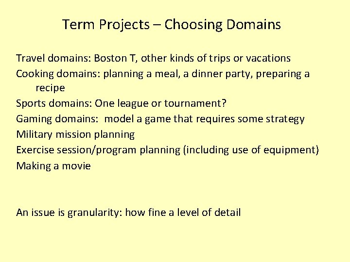 Term Projects – Choosing Domains Travel domains: Boston T, other kinds of trips or