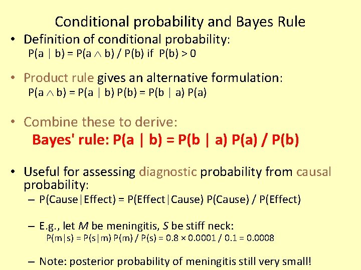 Conditional probability and Bayes Rule • Definition of conditional probability: P(a | b) =