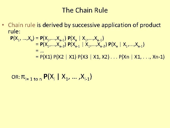 The Chain Rule • Chain rule is derived by successive application of product rule: