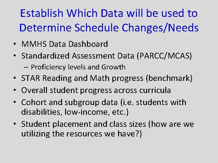 Establish Which Data will be used to Determine Schedule Changes/Needs • MMHS Data Dashboard
