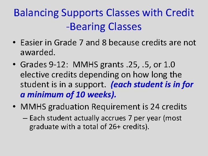 Balancing Supports Classes with Credit -Bearing Classes • Easier in Grade 7 and 8