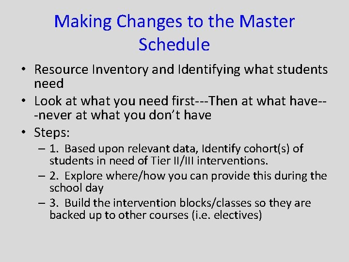 Making Changes to the Master Schedule • Resource Inventory and Identifying what students need
