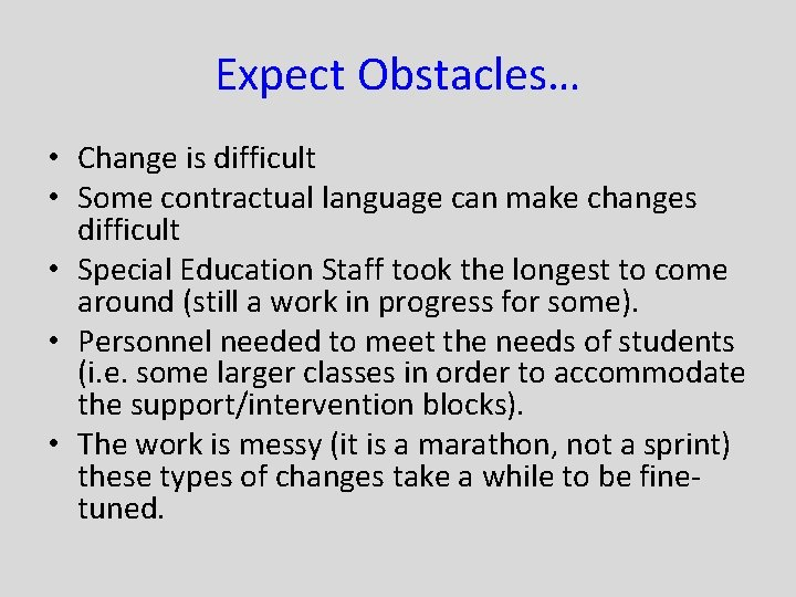 Expect Obstacles… • Change is difficult • Some contractual language can make changes difficult