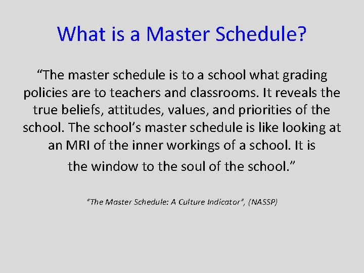 """What is a Master Schedule? """"The master schedule is to a school what grading"""