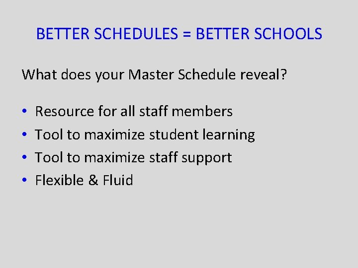 BETTER SCHEDULES = BETTER SCHOOLS What does your Master Schedule reveal? • • Resource