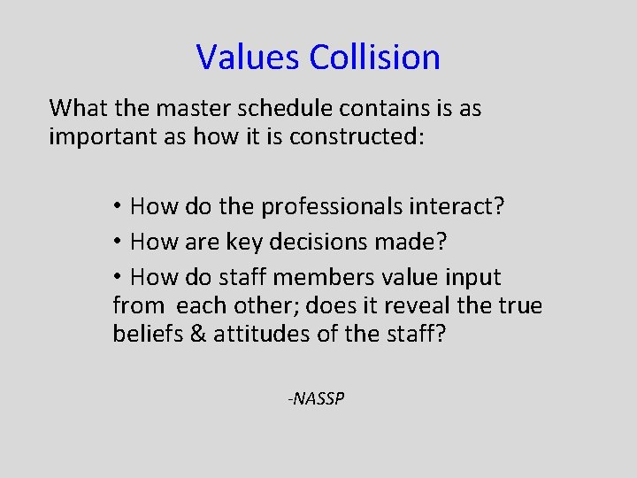 Values Collision What the master schedule contains is as important as how it is
