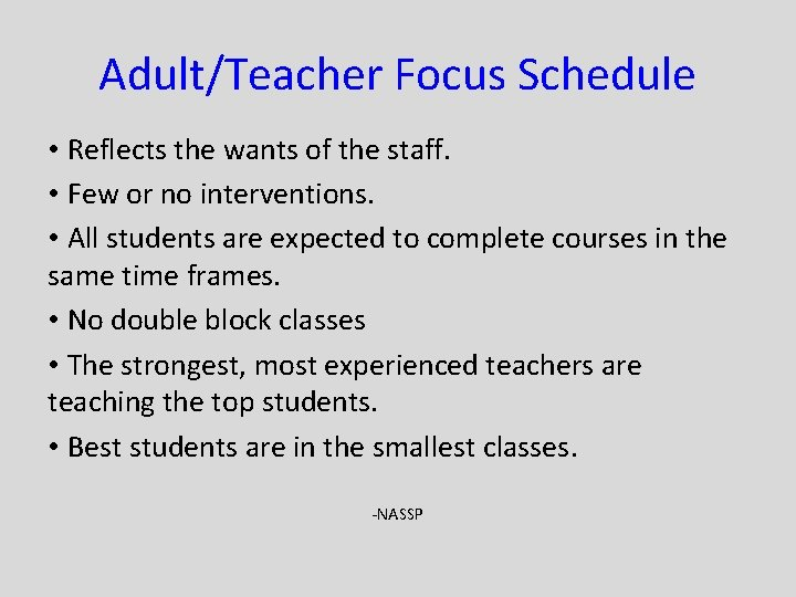 Adult/Teacher Focus Schedule • Reflects the wants of the staff. • Few or no