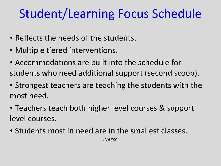 Student/Learning Focus Schedule • Reflects the needs of the students. • Multiple tiered interventions.