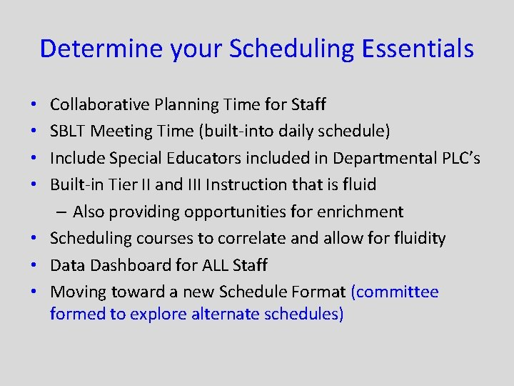 Determine your Scheduling Essentials Collaborative Planning Time for Staff SBLT Meeting Time (built-into daily
