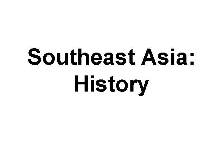 Southeast Asia: History
