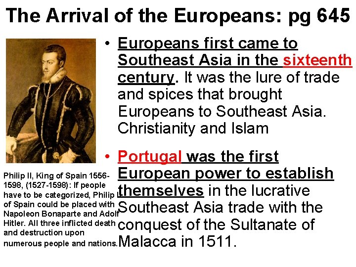 The Arrival of the Europeans: pg 645 • Europeans first came to Southeast Asia
